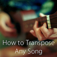 The Best Way to Transpose a Song