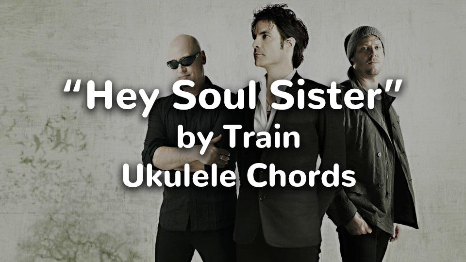 Hey Soul Sister Ukulele Chords