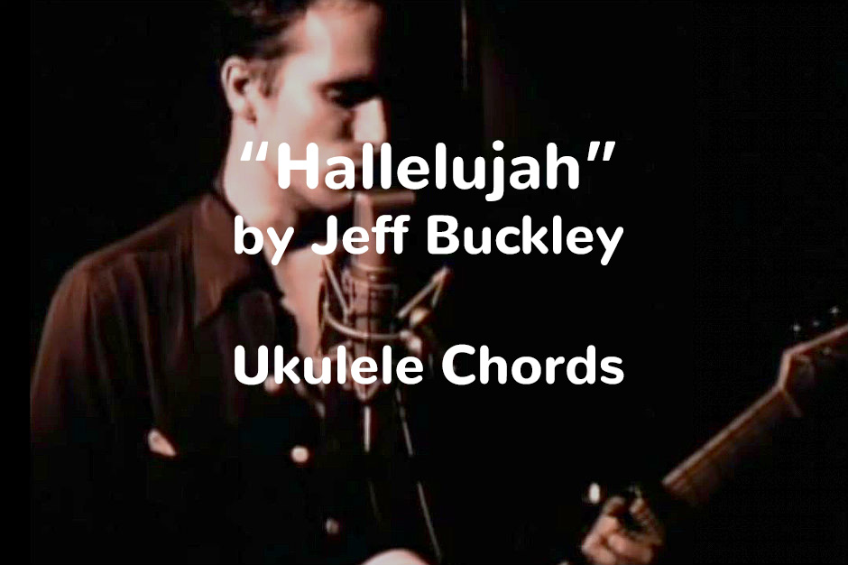 Hallelujah Jeff Buckley Leonard Cohen Ukulele Chords