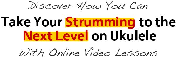 Take Your Strumming to the Next Level on Ukulele