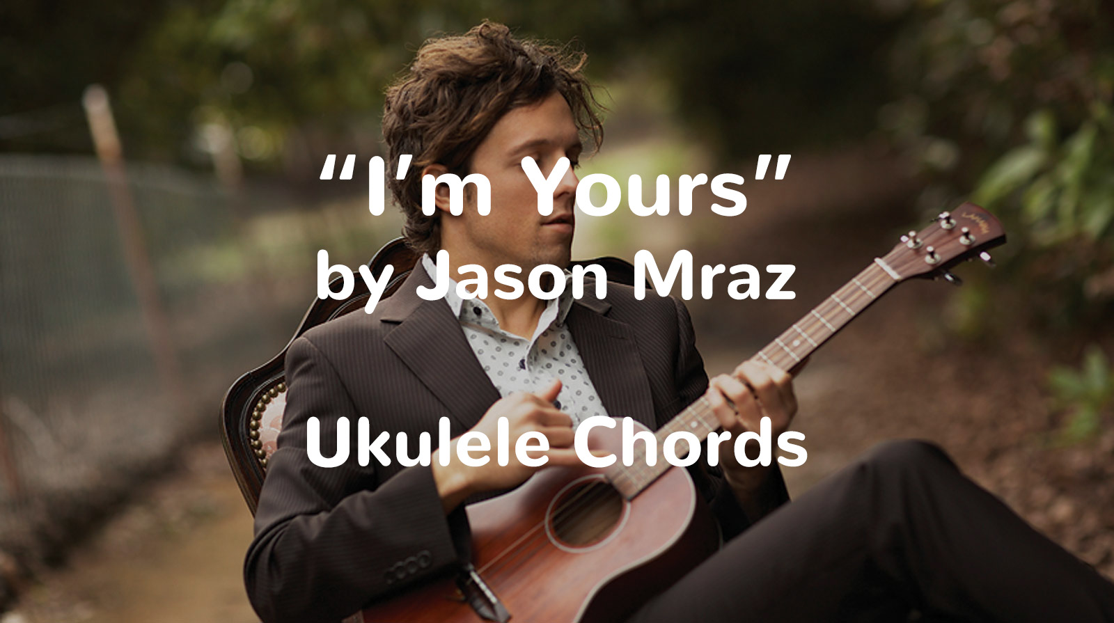I'm Yours by Jason Mraz Ukulele Chords