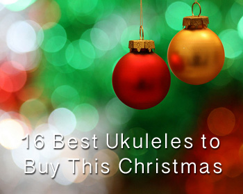 Best ukuleles to buy for Christmas 2011